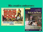 his creative endeavors