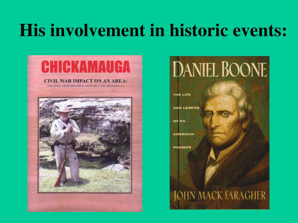 His involvement in historic events: