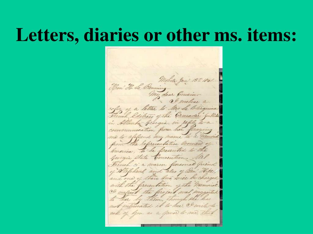 Letters, diaries or other ms. items: