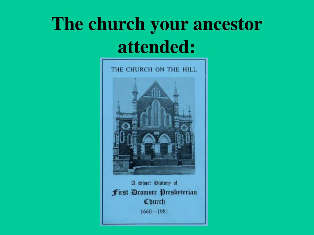 The church your ancestor attended: