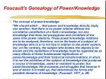 foucault s genealogy of power knowledge47