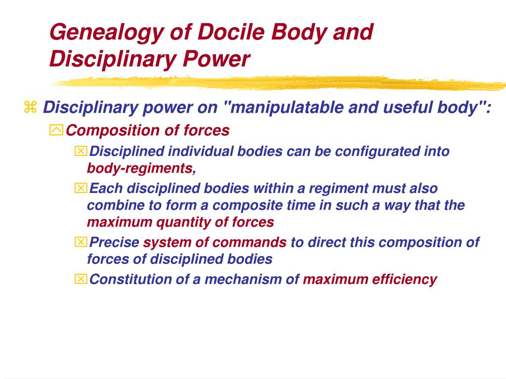 Genealogy of Docile Body and Disciplinary Power