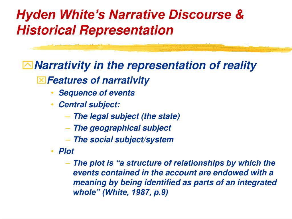 Hyden White's Narrative Discourse & Historical Representation