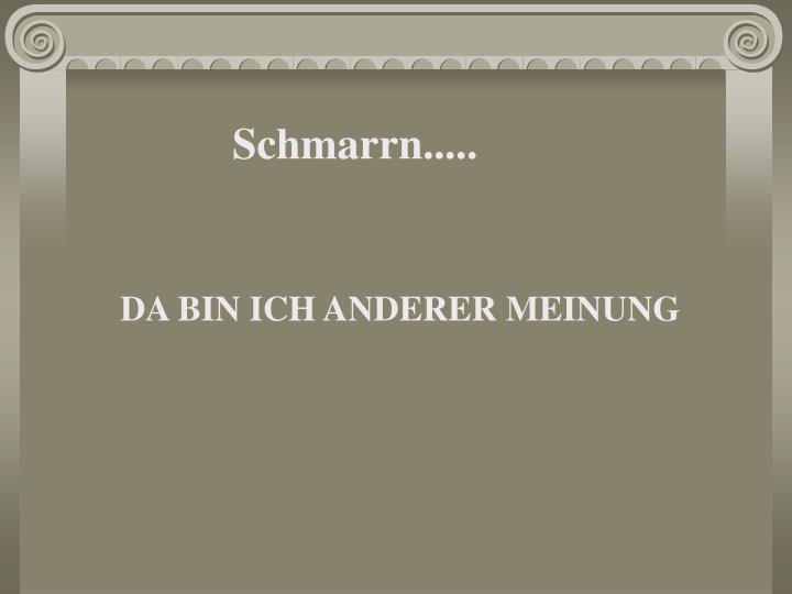 Schmarrn.....
