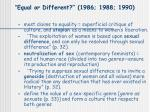 equal or different 1986 1988 1990