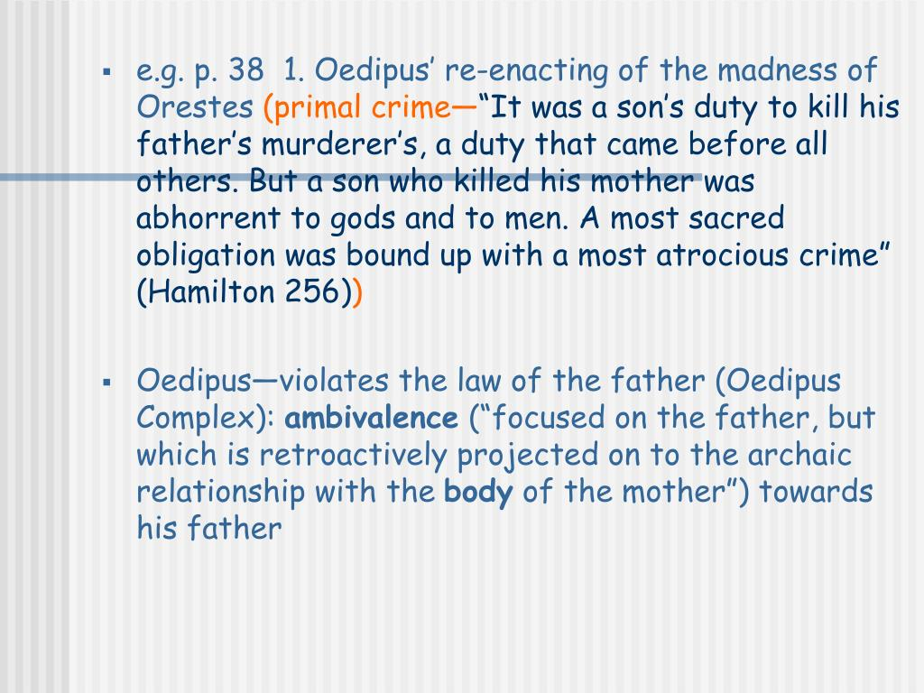 e.g. p. 38  1. Oedipus' re-enacting of the madness of Orestes
