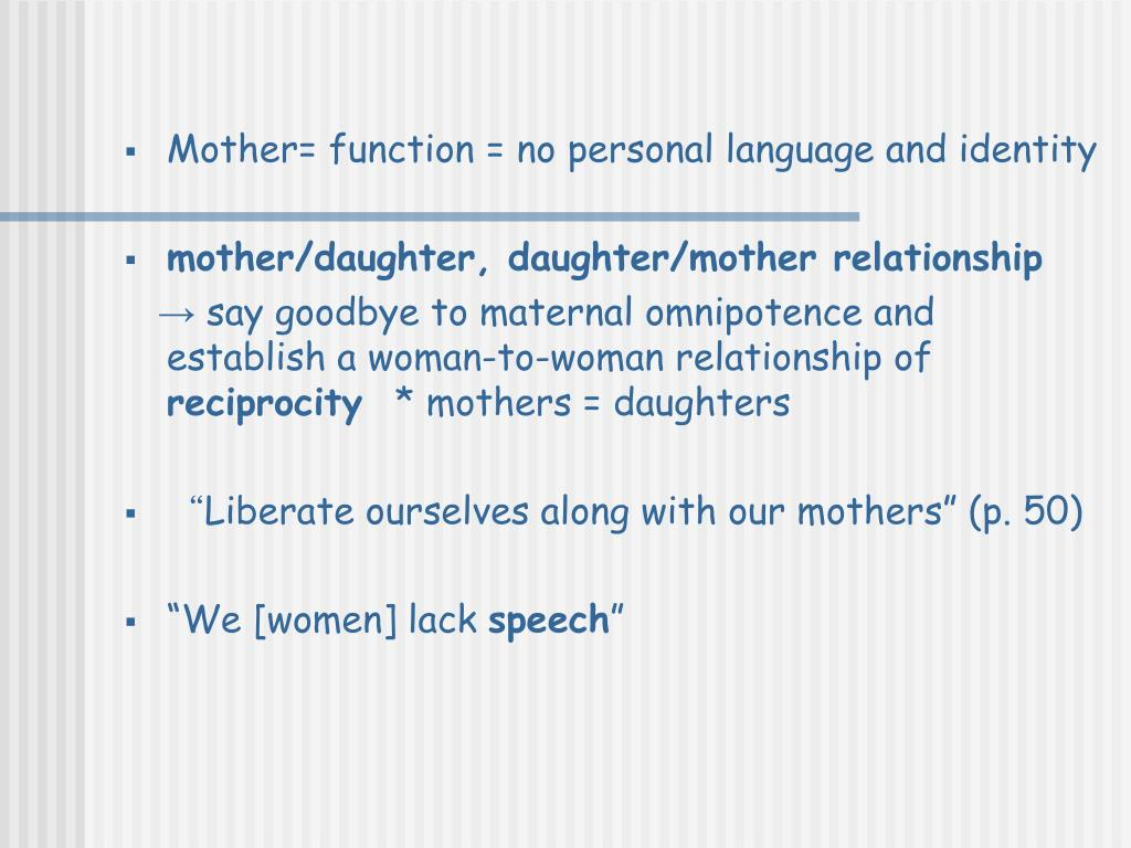 Mother= function = no personal language and identity