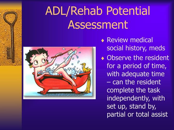 ADL/Rehab Potential Assessment