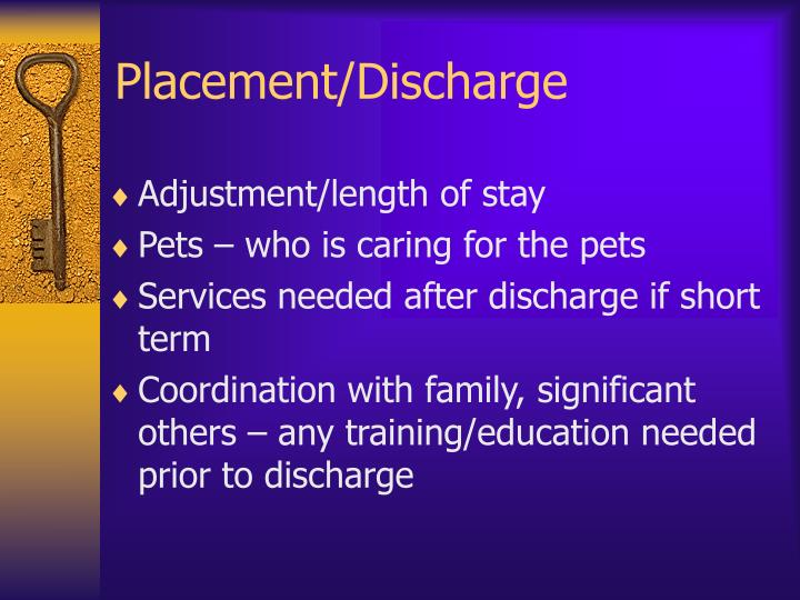Placement/Discharge