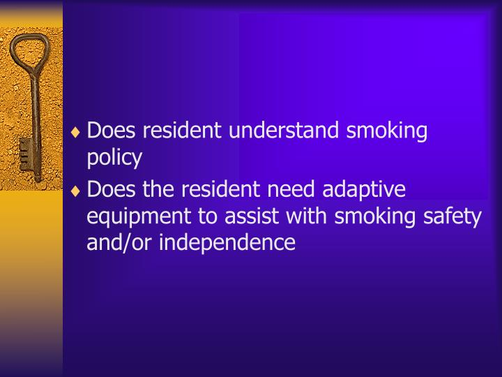 Does resident understand smoking policy