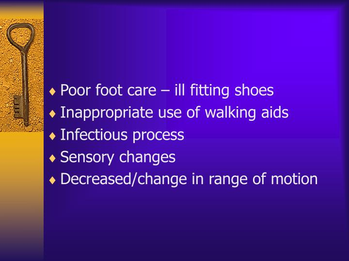 Poor foot care – ill fitting shoes