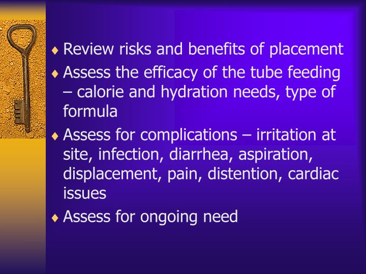 Review risks and benefits of placement