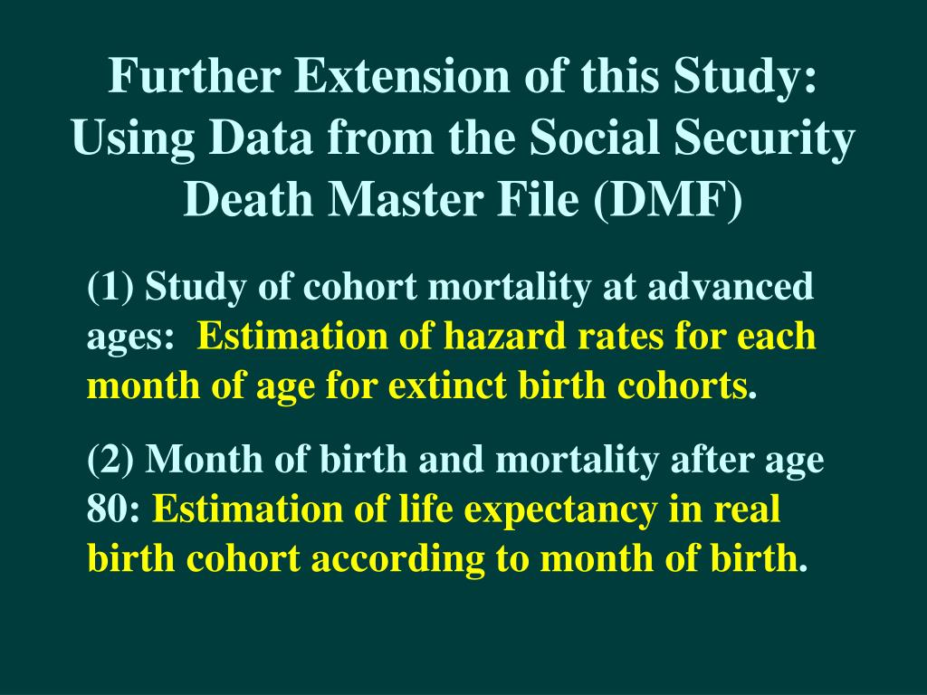 Further Extension of this Study: Using Data from the Social Security Death Master File (DMF)
