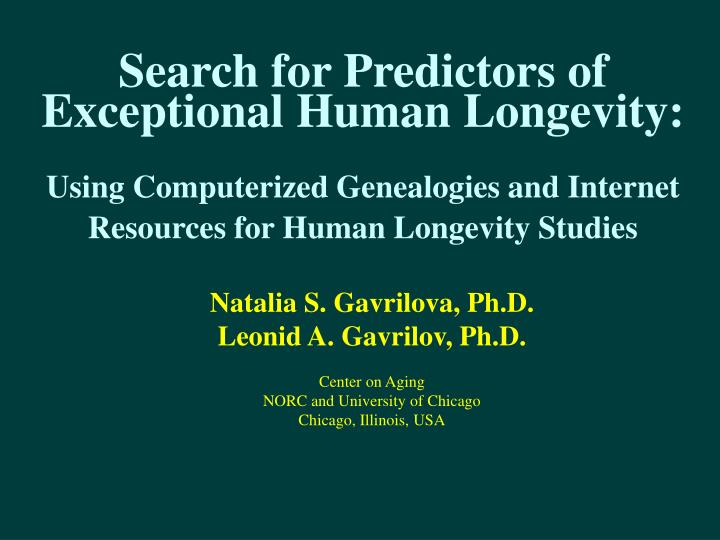 Search for Predictors of Exceptional Human Longevity: