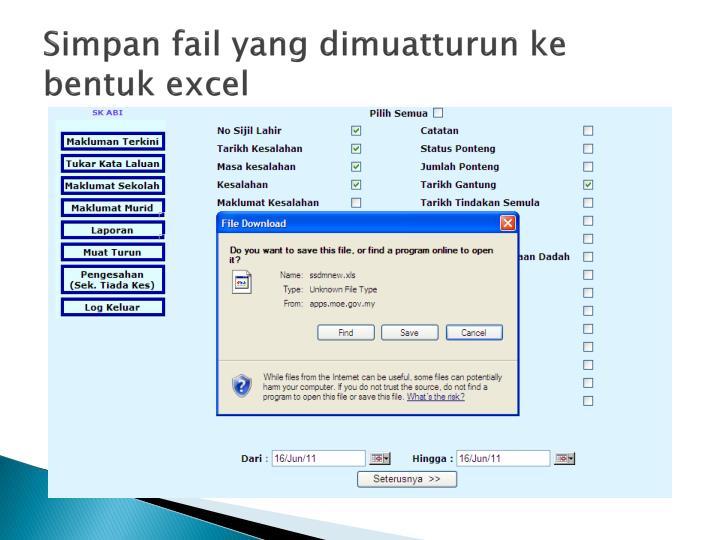 Simpan fail yang dimuatturun ke bentuk excel
