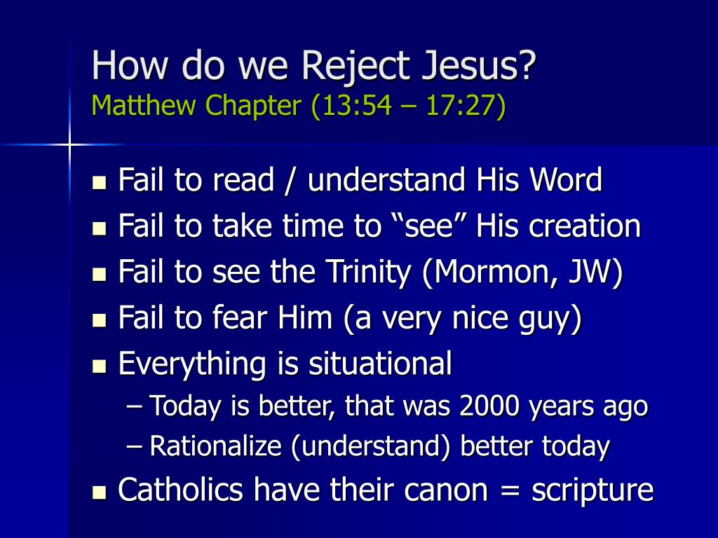 How do we Reject Jesus?