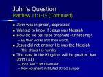 john s question matthew 11 1 19 continued