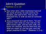 john s question matthew 11 1 19
