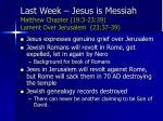 last week jesus is messiah matthew chapter 19 3 23 39 lament over jerusalem 23 37 39