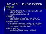 last week jesus is messiah who was