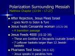 polarization surrounding messiah matthew chapter 13 54 17 2758