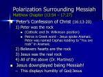 polarization surrounding messiah matthew chapter 13 54 17 2759