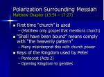 polarization surrounding messiah matthew chapter 13 54 17 2760