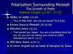polarization surrounding messiah the growth of peter matthew chapter 13 54 17 27