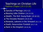 teachings on christian life matthew chapter 19 3 23 39
