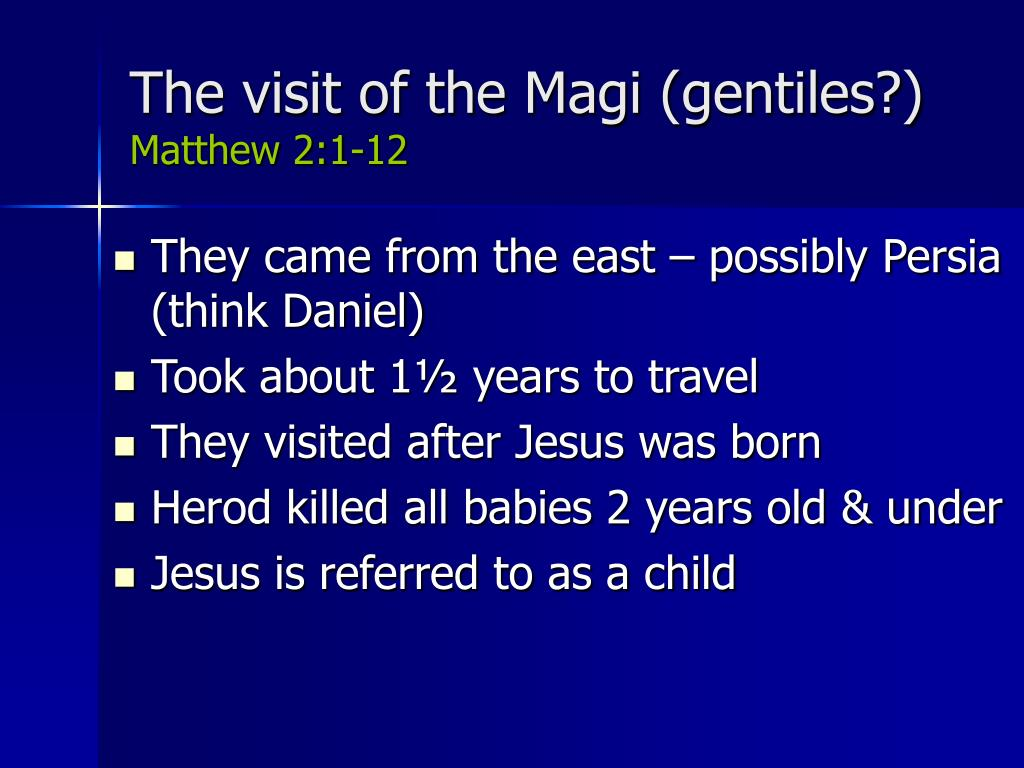The visit of the Magi (gentiles?)