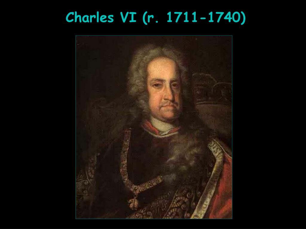 Charles VI (r. 1711-1740)