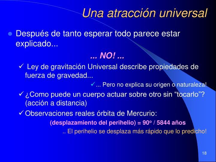 Una atracción universal