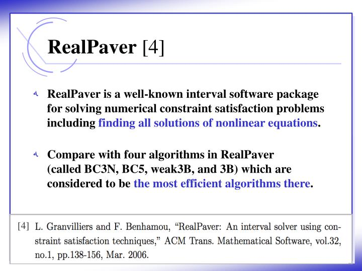RealPaver is a well-known interval software package for solving numerical constraint satisfaction problems  including