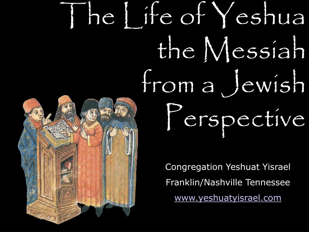 The Life of Yeshua the Messiah