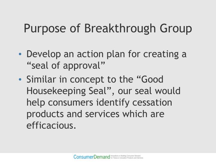 Purpose of breakthrough group