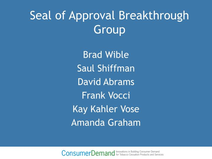 Seal of approval breakthrough group1