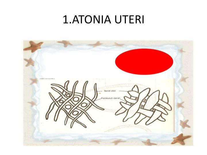 1.ATONIA UTERI