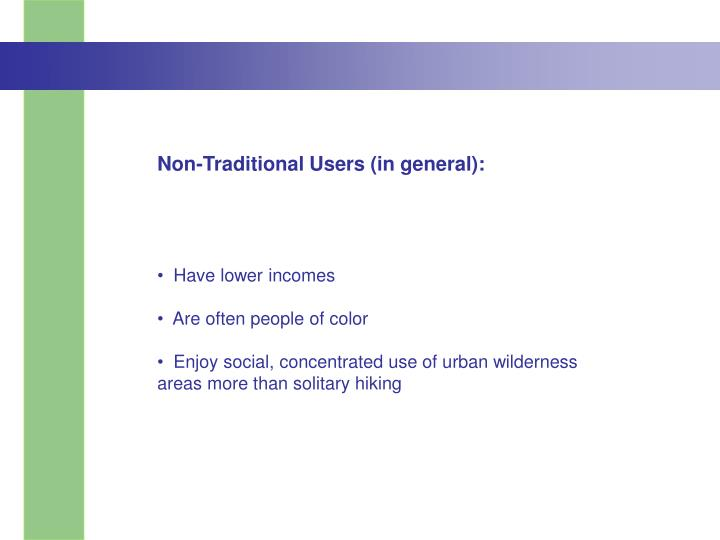 Non-Traditional Users (in general):