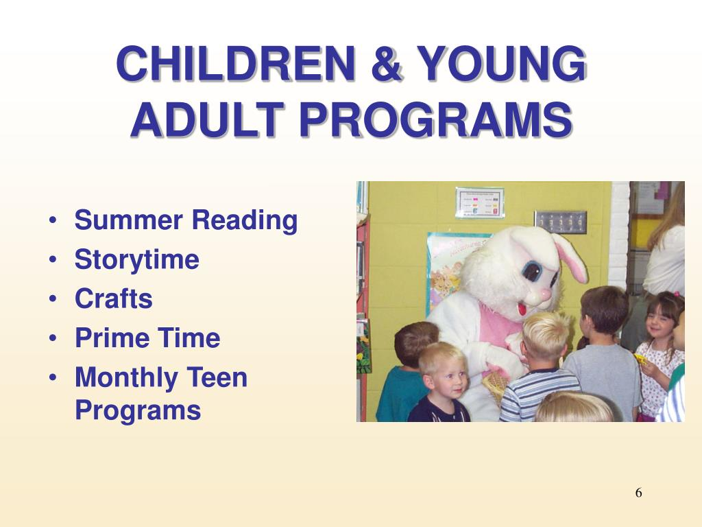 CHILDREN & YOUNG ADULT PROGRAMS