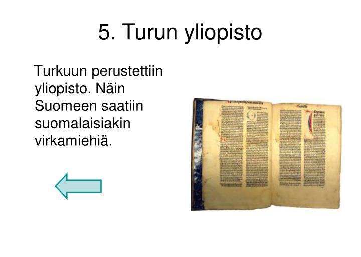5. Turun yliopisto
