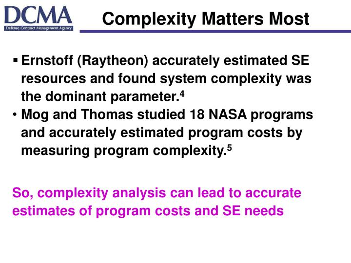 Complexity Matters Most