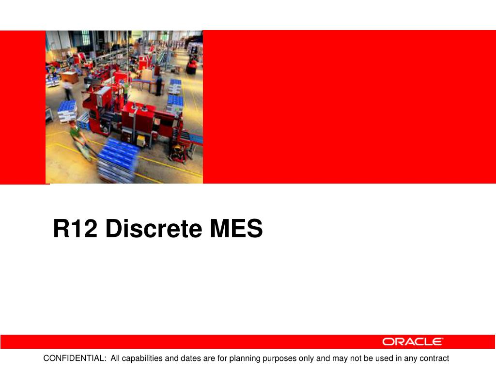 R12 Discrete MES