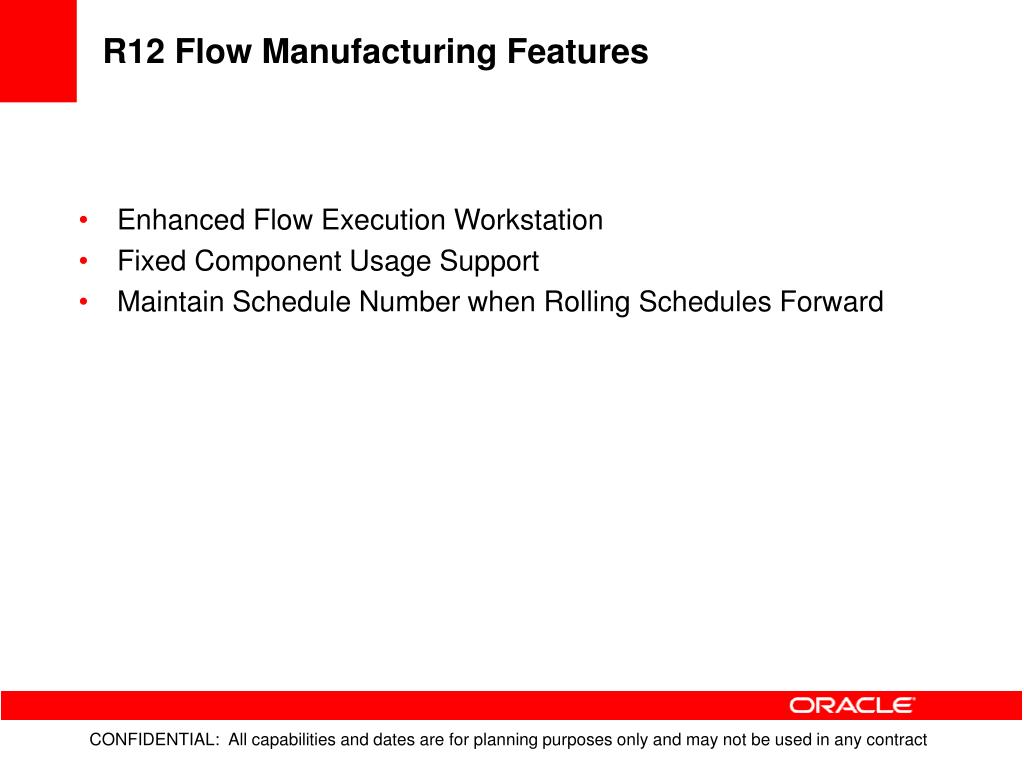 R12 Flow Manufacturing Features