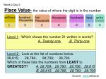 place value the value of where the digit is in the number1