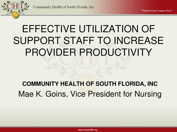 Effective utilization of support staff to increase provider productivity