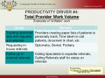 productivity driver 4 total provider work volume examples of shiftable work20