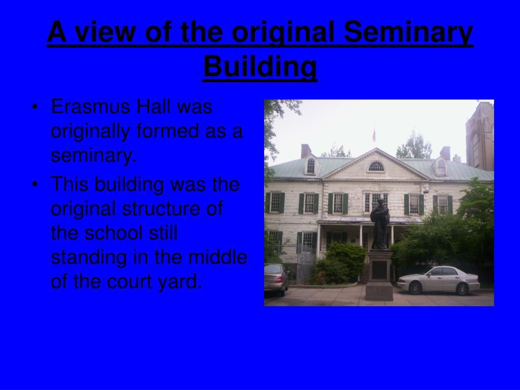 A view of the original Seminary Building