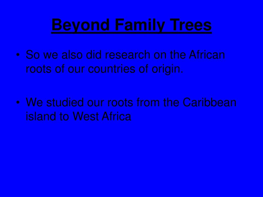 Beyond Family Trees