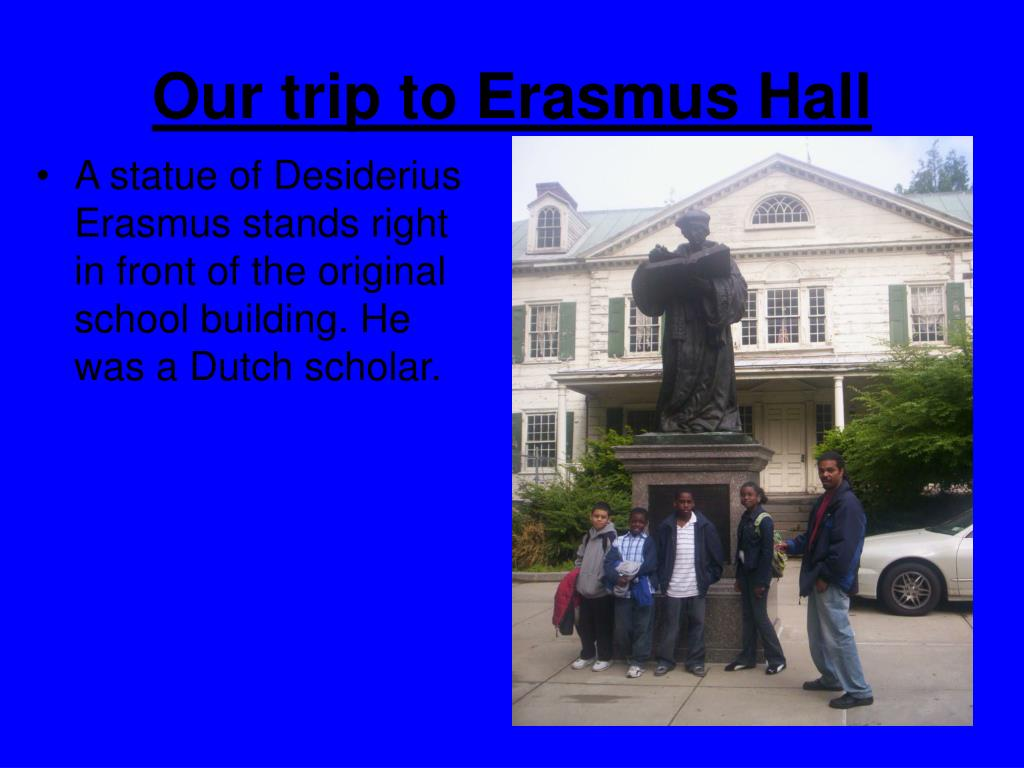 Our trip to Erasmus Hall