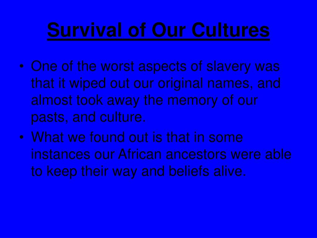 Survival of Our Cultures